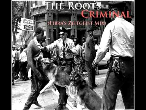 The Roots - Criminal (Libra's Zeitgeist Mix)