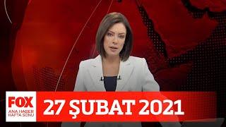 Sokağa çıkma kısıtlaması var ama... 27 Şubat 2021 Gülbin Tosun ile FOX Ana Haber Hafta Sonu