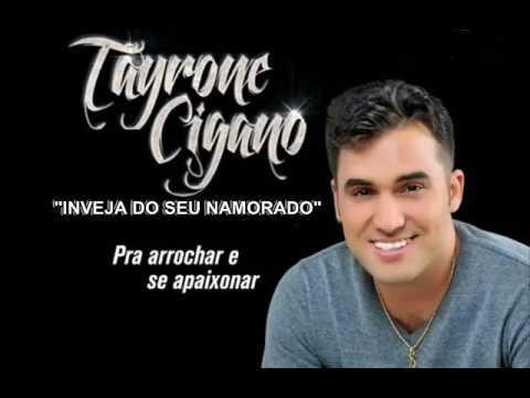 TAIRONE CIGANO - INVEJA DO SEU NAMORADO/SETEMBRO/2016