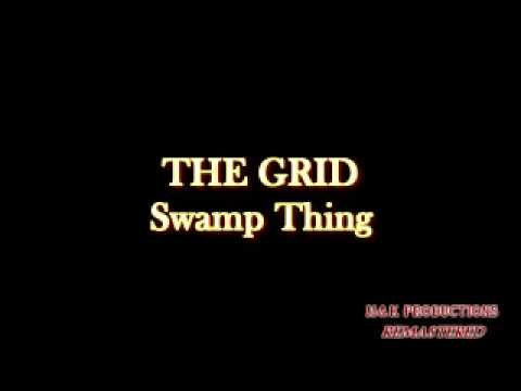 THE GRID - Swamp Thing (DIGITALLY REMASTERED)