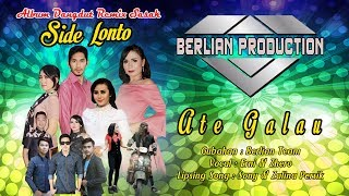 ATE GALAU  ALBUM SIDE LONTO  OFFICIAL BERLIAN PRODUCTION