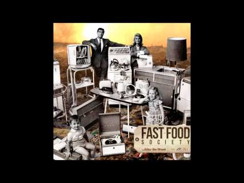Fast Food Society - ...After The Worst (full album) [2013]