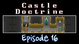 Castle Doctrine - Episode 16 (The Pit of Colunga)