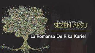 Sezen Aksu - La Romansa De Rika Kurtel | Türkiye Şarkıları  - The Songs of Turkey (Live)