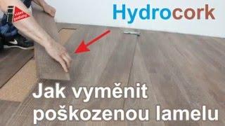 Jak vyměnit poškozenou lamelu Hydrocork