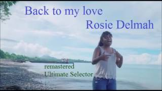 Rosie Delmah - Back To My Love reggae 2017 remastered Ultimate Selector