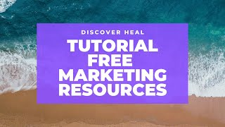 DISCOVER HEAL WORLDWIDE TUTORIAL HOW TO MARKET HEAL FOR FREE