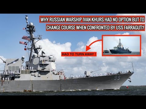 USS FARRAGUT's STRONG RESPONSE MAKES RUSSIAN SHIP TO CHANGE COURSE !