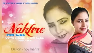 Nakhre | (Full Song) | R Deep Sandhu | New Punjabi Songs 2018 | Latest Punjabi Songs 2018