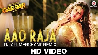 Aao Raja - Dj Ali Merchant Remix | Gabbar Is Back | Chitrangada Singh