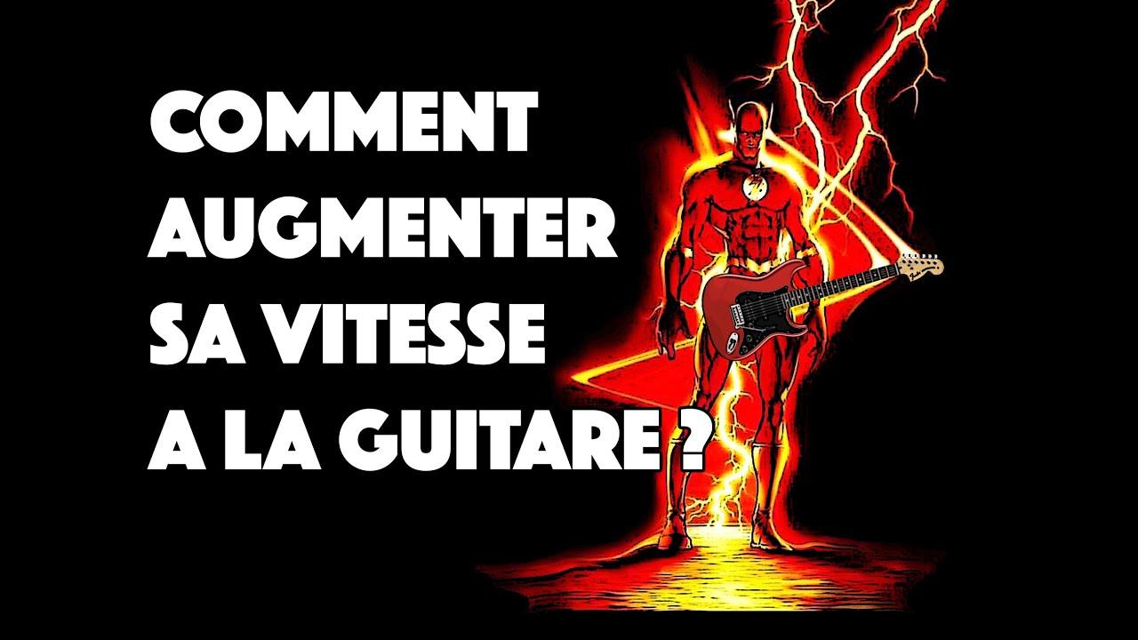 COMMENT AUGMENTER SA VITESSE A LA GUITARE ? - LE GUITAR VLOG 106