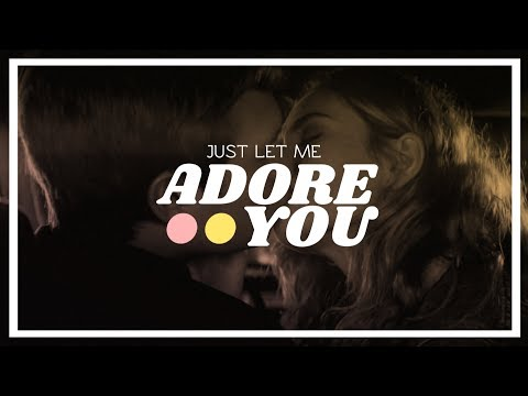 Just Let Me Adore You [multifandom]