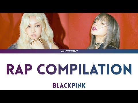 BLACKPINK JENNIE & LISA RAP COMPILATION (2016-2019) Color Coded Lyrics (Eng/Rom/Han)