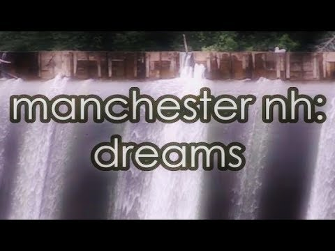 Manchester, NH: Dreams