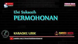 Download lagu Permohonan - Karaoke Lirik | Elvy Sukaesih