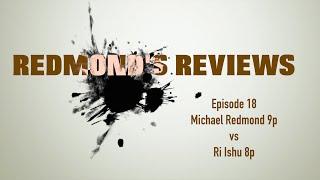 Redmond's Reviews, Episode 18: Michael Redmond 9P vs. Ri Ishu 8P