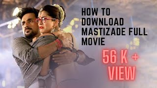 How to download mastizaade full movie in Hindi ?