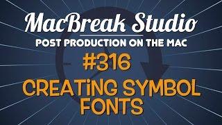 MacBreak Studio: Ep 316 - Creating Symbol Fonts