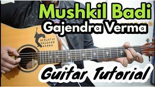 Mushkil Badi - Gajendra Verma