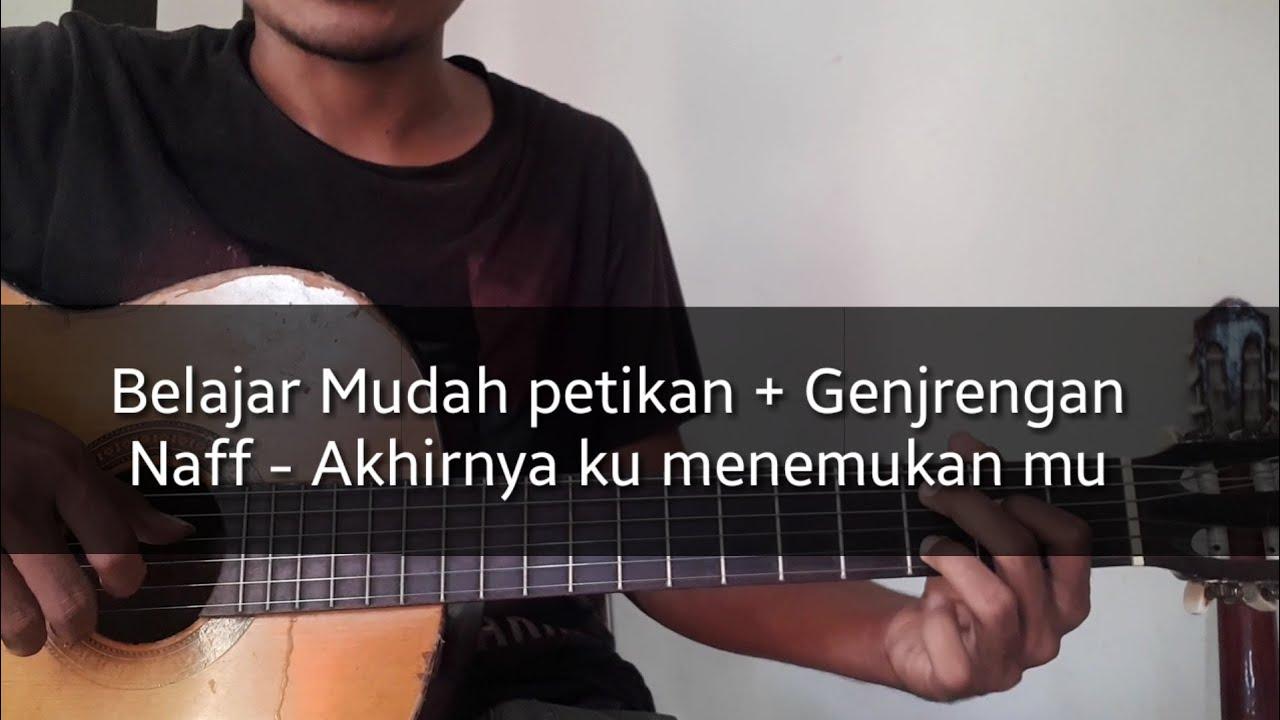 Naff Akhir Nya Kumenemukan Mu Belajar Kunci Gitar Full Versi Youtube