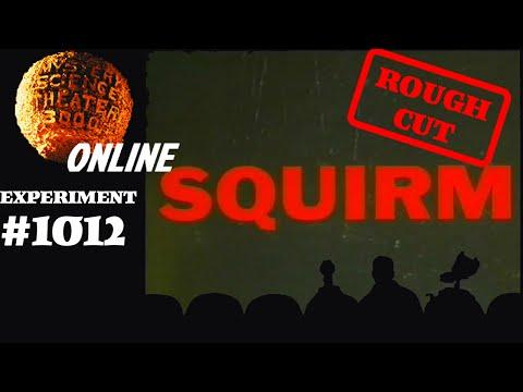 MST3K #1012 - Squirm (ROUGH CUT)