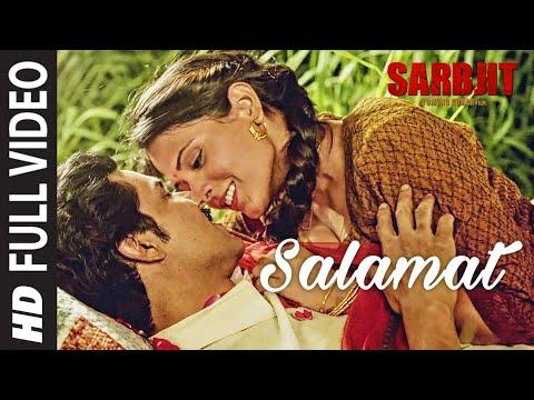 Salamat Full Video | SARBJIT | Randeep Hooda, Richa Chadda | Arijit Singh, Tulsi Kumar, Amaal Mallik