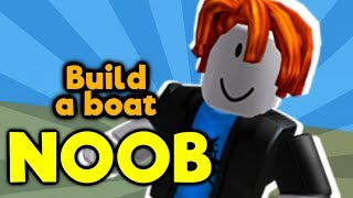 Playing As A NOOB! - Build a Boat for Treasure ROBLOX