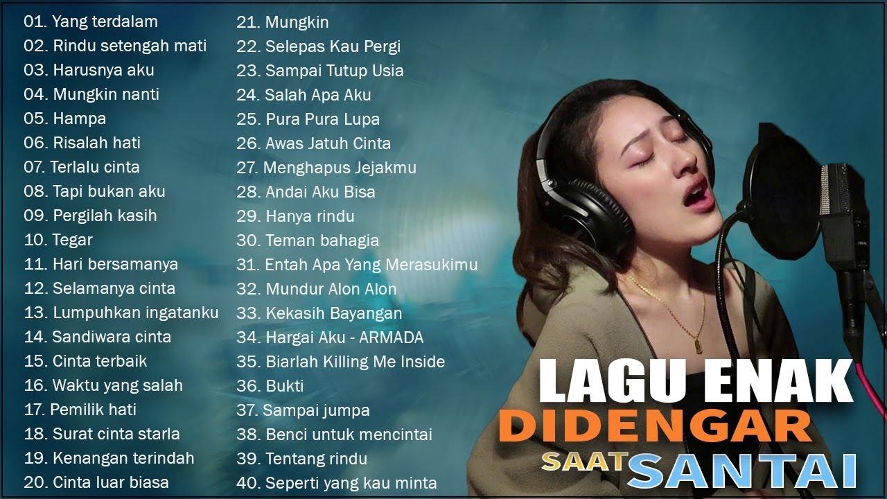 40 Lagu Enak Didengar Untuk Menemani Waktu Santai - Kumpulan Lagu Akustik Katakan Cinta Indonesia