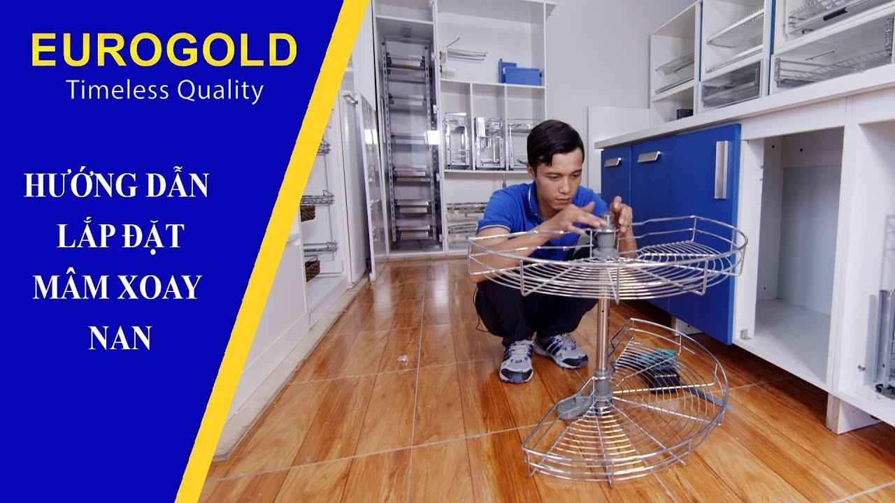 HƯỚNG DẪN LẮP ĐẶT MÂM XOAY NAN | Eurogold Vietnam