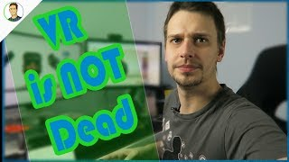 VR is NOT Dead! - Mindless Rant