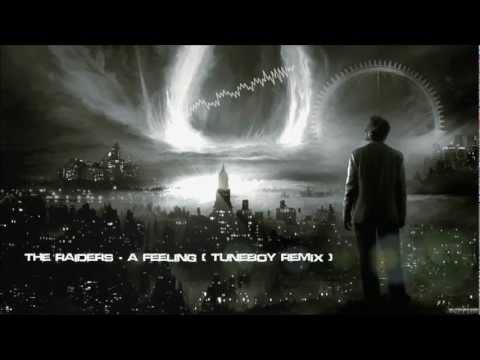 The Raiders - A Feeling (Tuneboy Remix) [HQ Original]