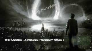 The Raiders - A Feeling (Tuneboy Remix) [HQ Original]