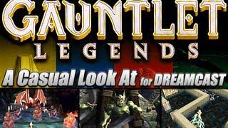 A Casual Look At.. Gauntlet Legends (Sega Dreamcast)