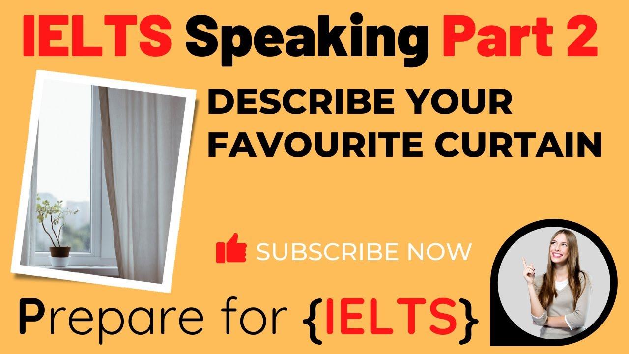 IELTS Speaking Part 2 - Describe your favourite curtain