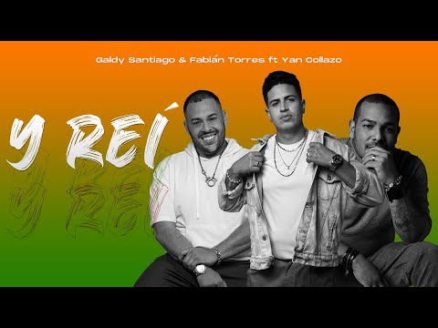Y Reí   Galdy Santiago & Fabián Torres ft. Yan Collazo