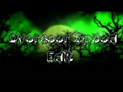 Overseer Speed Edit! - Pnjlife