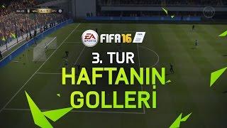FIFA 16 – Haftanın En İyi Golleri - 3. Tur