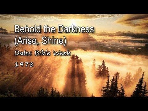 Download Behold the Darkness (Arise, Shine) - Dales Bible Week 1978 [with lyrics]
