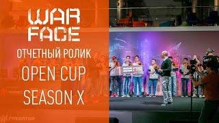 Warface Open Cup: Season X | Отчетный ролик