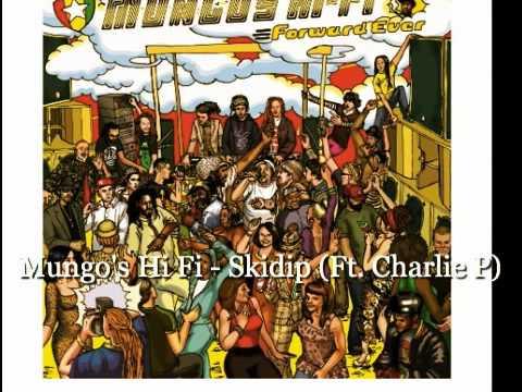 Mungo's Hi Fi - Skidip (Ft. Charlie P)