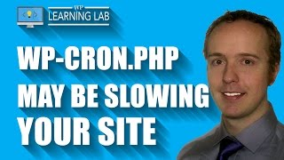 Wp-Cron.php May Be Slowing Your Site - Create A Server Cronjob Instead | WP Learning Lab