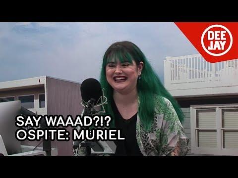 Muriel da Say Waaad?!?