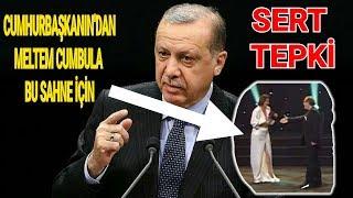 Cumhurbaşkanı Erdoğan'dan Meltem Cumbul'a Sert Tepki verdi