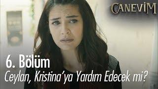 Ceylan, Kristina'ya yardım edecek mi? - Canevi