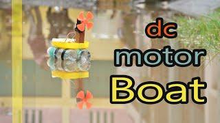 Dc Motor Lifehack || How To Make Boat || Homemade || Dc Motor Fan Boat ||