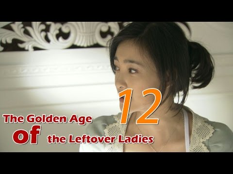 The Golden Age of the Leftover Ladies 12 (English Subtitle)