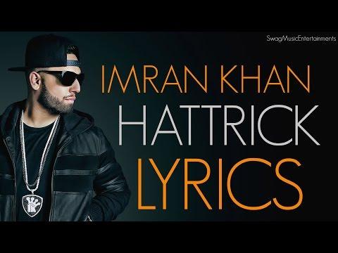 Imran Khan - Hattrick X Yaygo Musalini Lyrics. March 2016