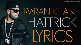 Imran Khan - Hattrick X Yaygo Musalini Lyrics. March 2016 Mp3
