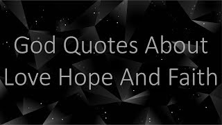 God Quotes About Love H๐pe And Faith - Online Quotes