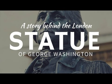 Why George Washington STATUE in London stands on imported soil